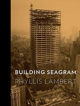 BUILDING SEAGRAM by Phyllis Lambert – Design Book of the Year building seagram phyllis lambert cover
