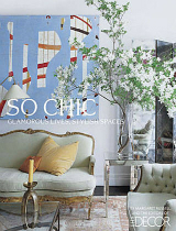 So Chic, the incredible design book by Elle Decor  So Chic the incredible design book by Elle Decor