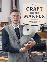 The Craft and the Makers The Craft and the Makers * Gestalten New Release the craft and the makers books cover