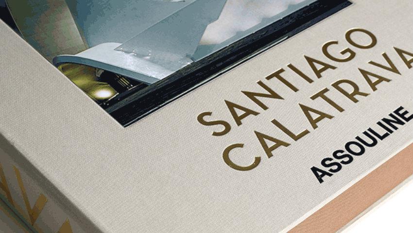 Santiago Calatrava Special Edition by Assouline Santiago Calatrava Santiago Calatrava Special Edition by Assouline 9781614281443 SANTIAGOCALATRAVA 03
