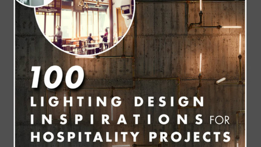 Free eBook Lighting Design Inspirations for Hospitality Projects free ebook Free eBook: Lighting Design Inspirations for Hospitality Projects Free eBook Lighting Design Inspirations for Hospitality Projects
