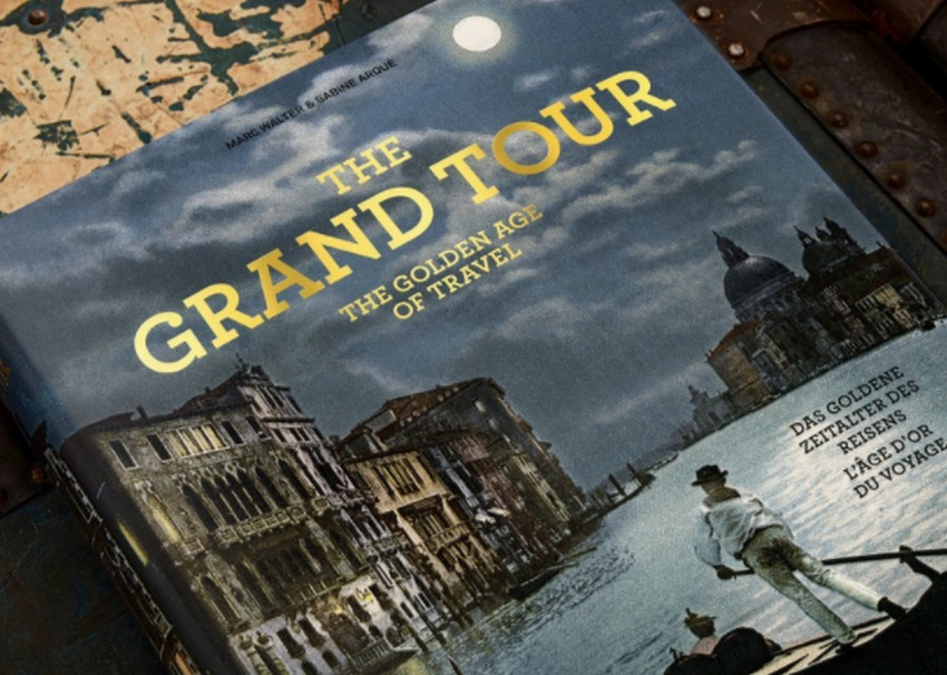 Golden Age of Adventure The Grand Tour: Rediscover the Golden Age of Adventure The Grand Tour Rediscover the Golden Age of Adventure 1 1