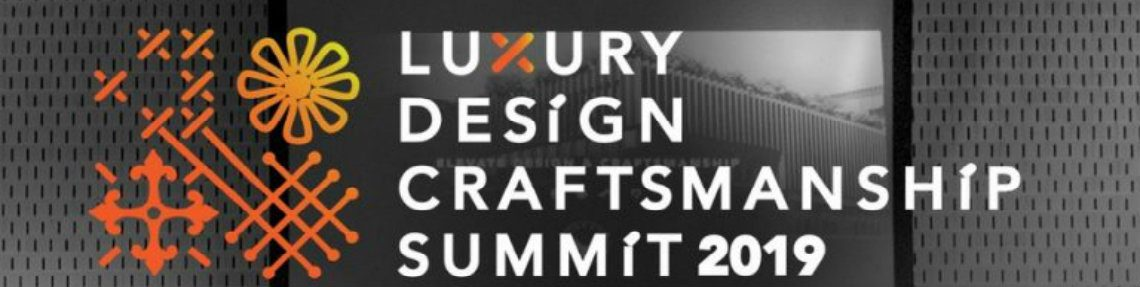 summit 2019 Get Ready For Luxury Design & Craftsmanship Summit 2019 Get Ready For Luxury Design Craftsmanship Summit 2019 1140x287