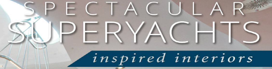 spectacular superyachts: inspired interiors Spectacular Superyachts: Inspired Interiors, The Book For Yacht Lovers Spectacular Superyachts Inspired Interiors The Book For Yacht Lovers